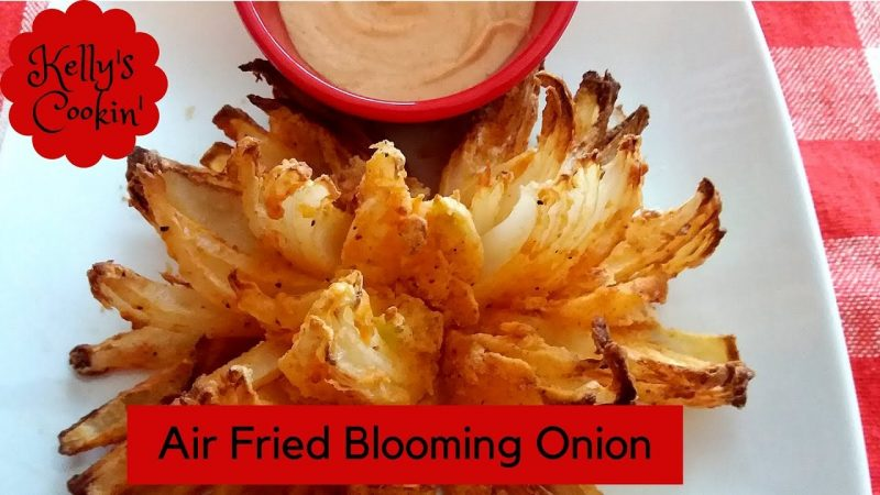 Air fried Blooming Onion – It Can Be Done!
